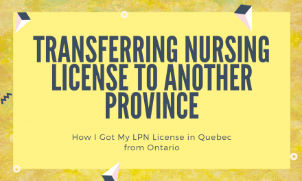Transferring Nursing License to Another Province – How I Got My LPN License in Quebec